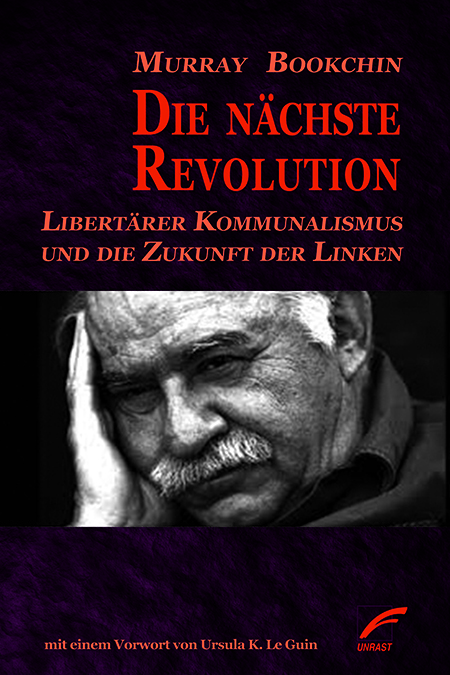 Murray Bookchin: »The Next Revolution«